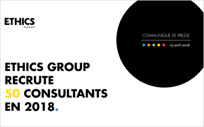 ETHICS GROUP RECRUTE 50  CONSULTANTS EN 2018