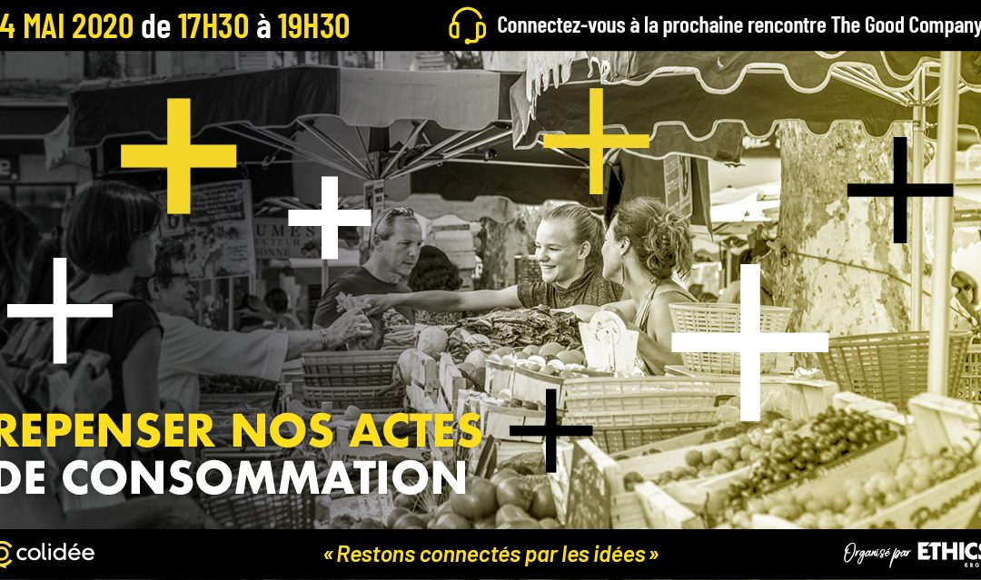 14/05/2020 – Repenser nos modes de consommation – Save the date